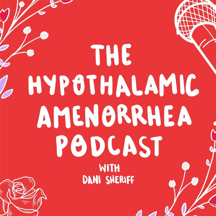 cover art for Welcome to the Hypothalamic Amenorrhea Podcast!