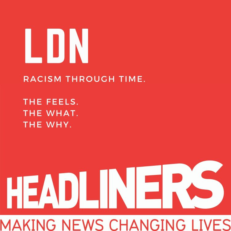 cover art for LDN Racism Through Time