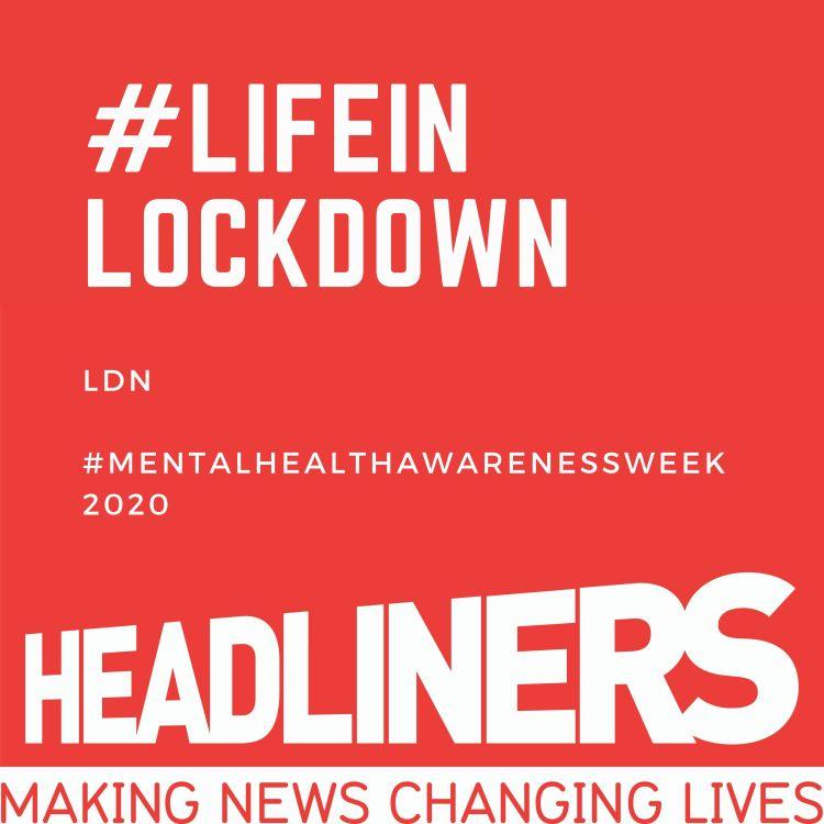 cover art for #LifeinLockdown Mental Health Awareness Week 2020