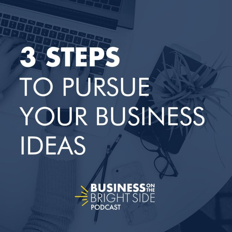 cover art for 1: 3 Steps to Pursue Your Business Ideas
