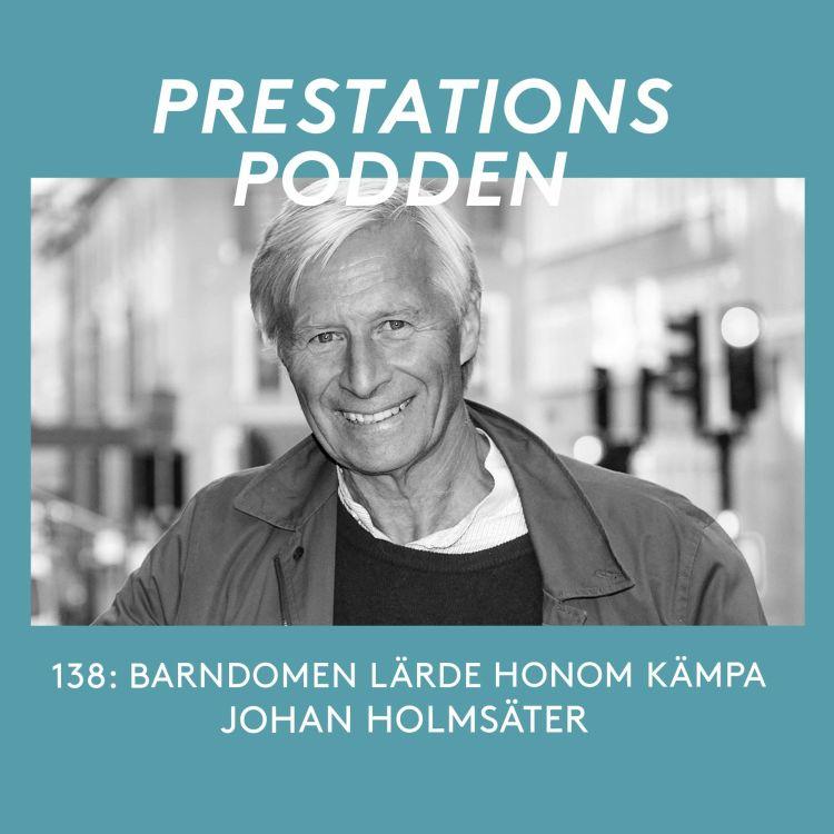 cover art for 138 Johan Holmsäter: Barndomen lärde honom kämpa