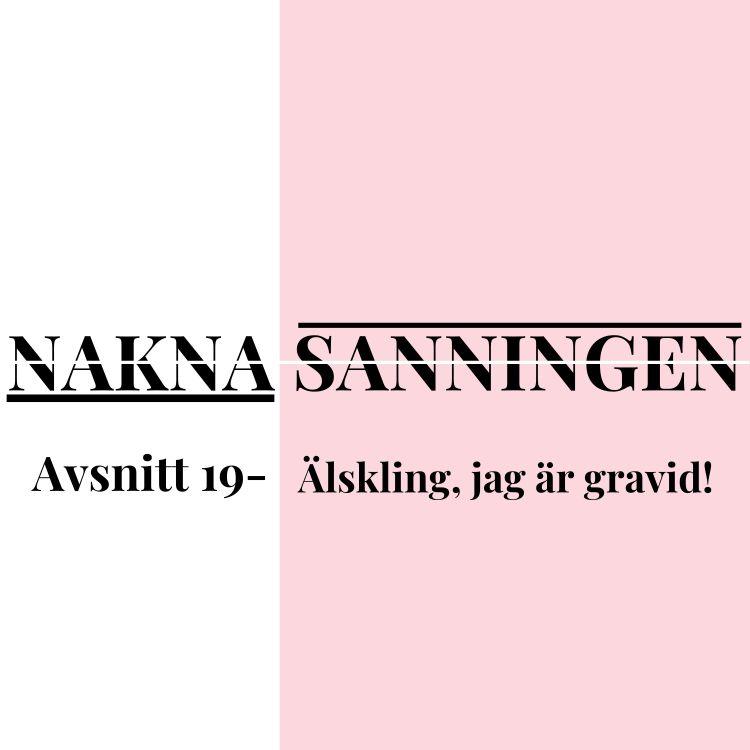 cover art for Avsnitt 19 - Älskling, jag är gravid!