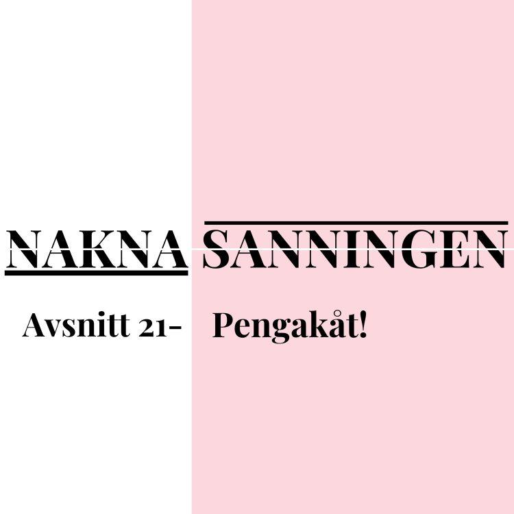 cover art for Avsnitt 21 - Pengakåt!