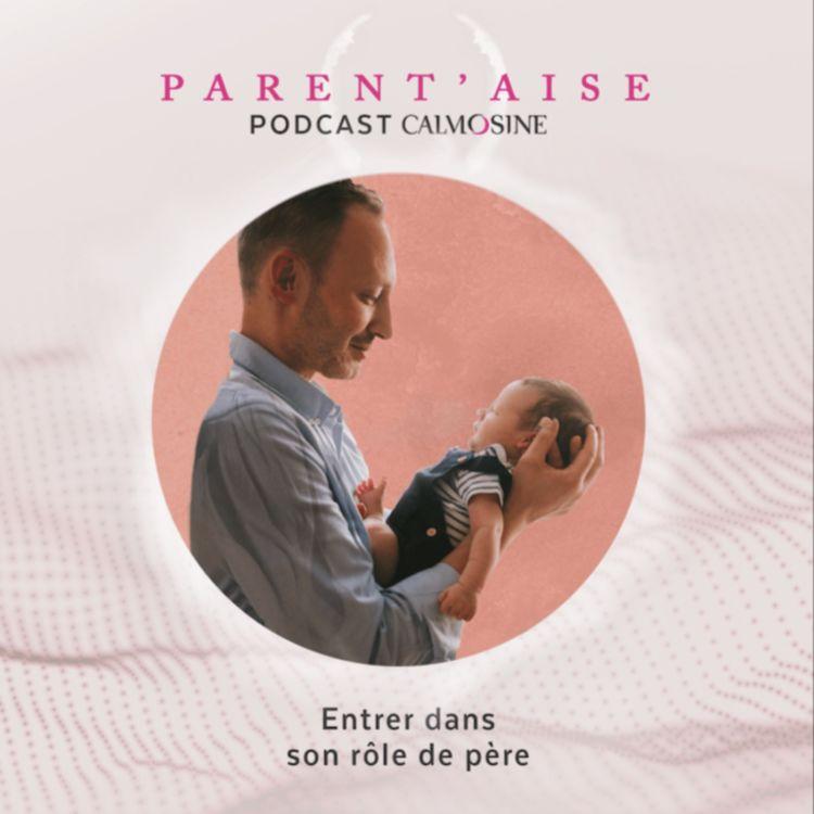 cover art for Entrer dans son rôle de père