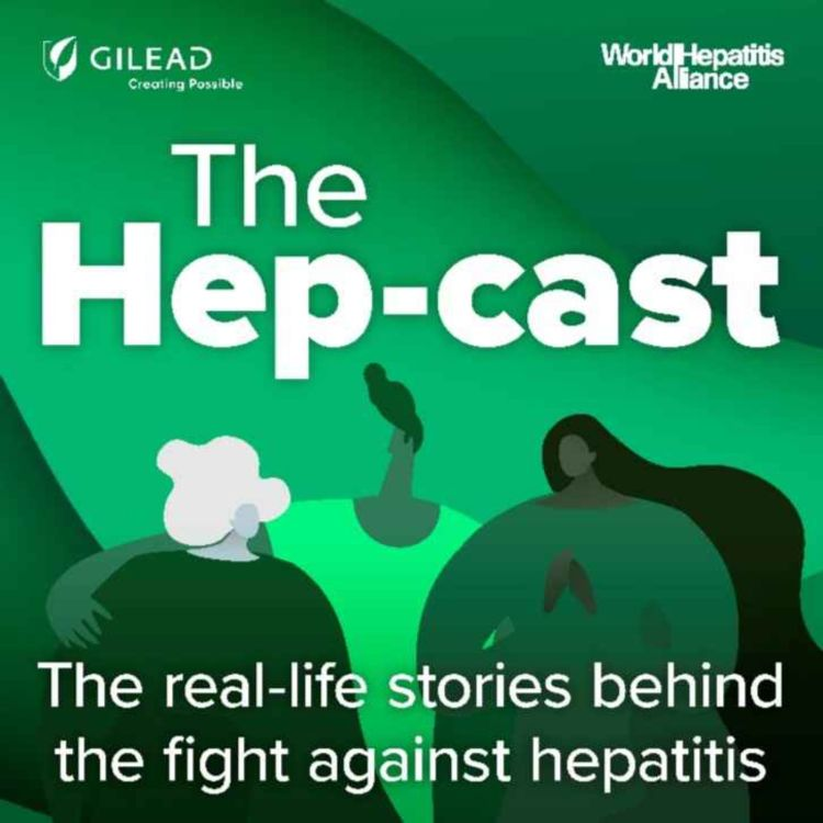 cover art for #7 The Global Movement to Eliminate Viral Hepatitis