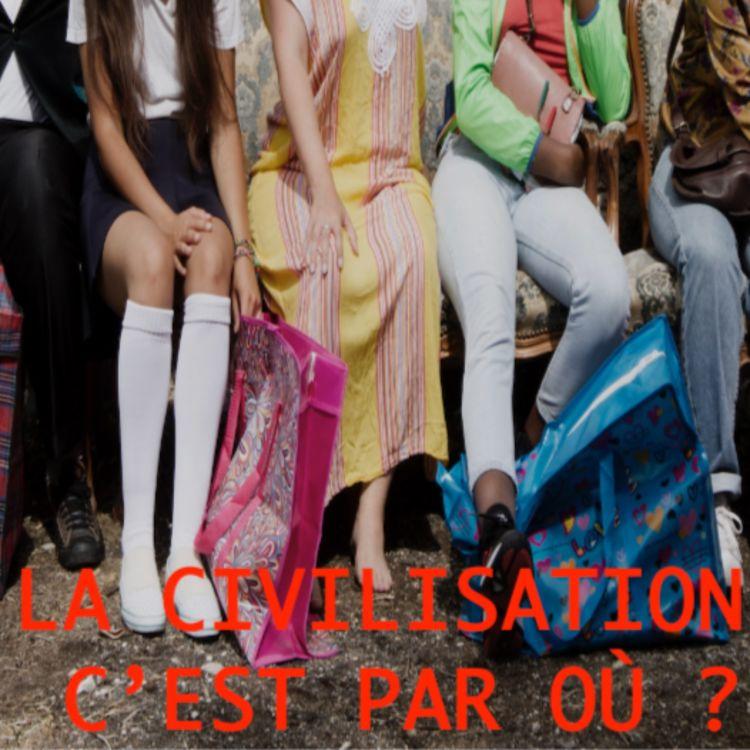 cover art for La civilisation c'est par où?#Bonus 2