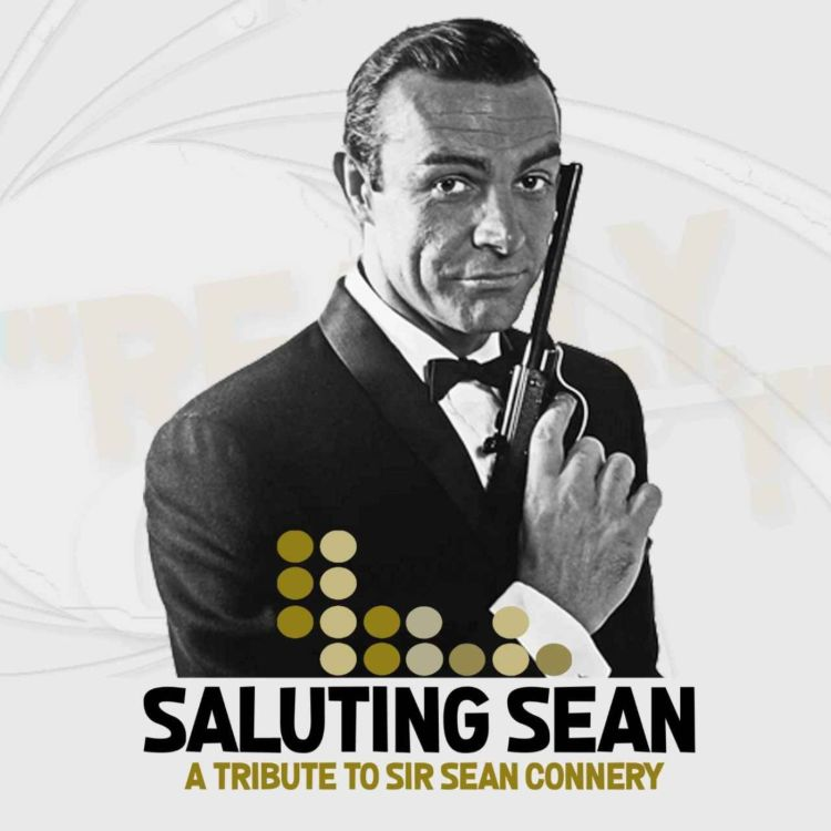 cover art for Saluting Sean - a tribute to Sir Sean Connery - part 1