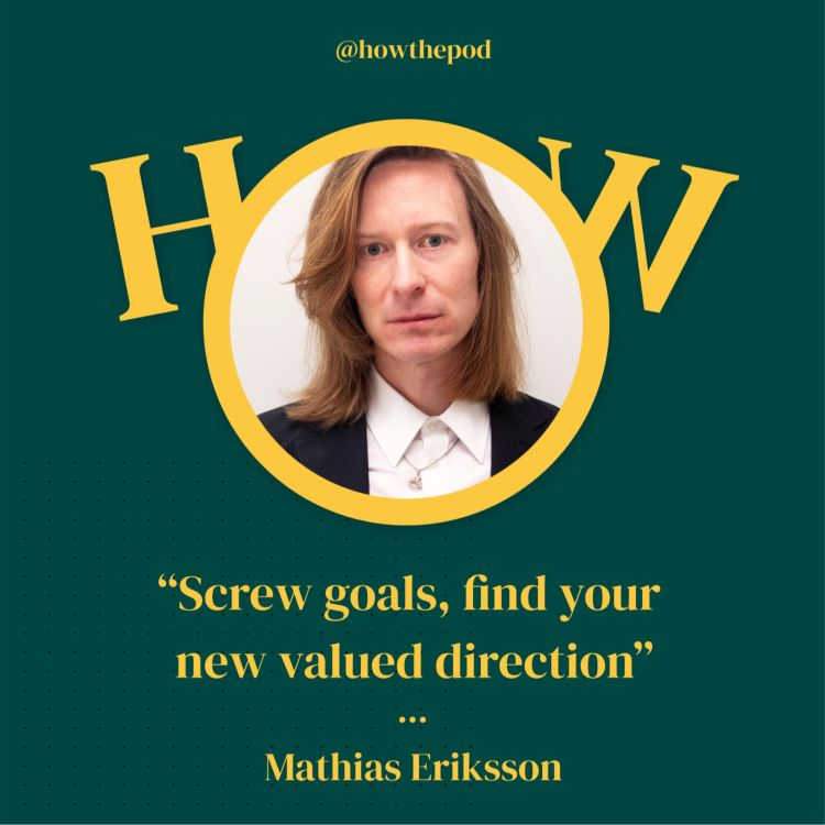 cover art for 10  Mathias Eriksson - Screw goals, find your new valued direction