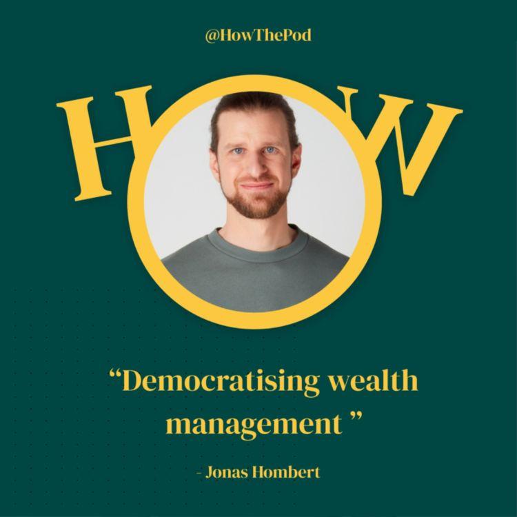 cover art for EP 13 Democratising wealth management with Jonas Hombert