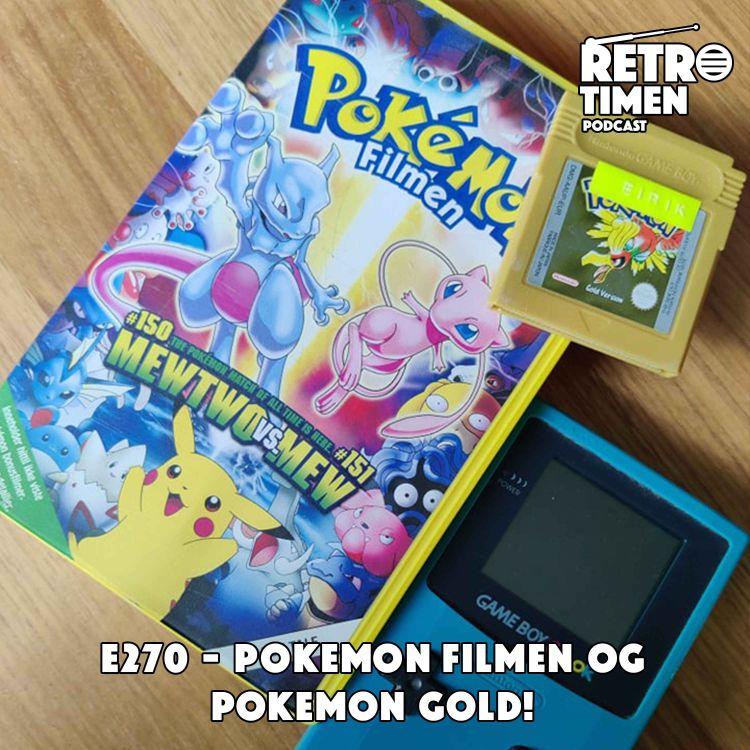 cover art for E270 - Pokemon Filmen og Pokemon Gold!