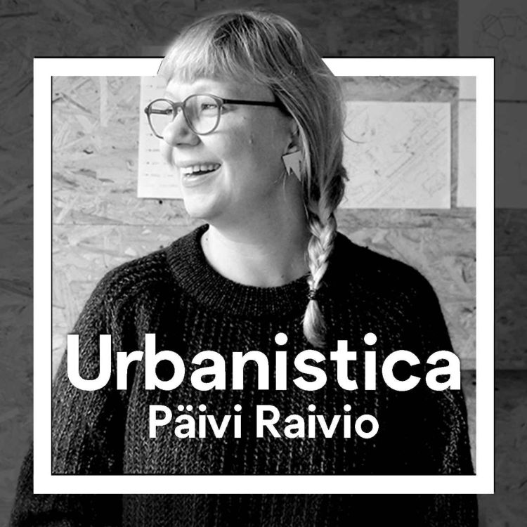 cover art for 229. ENG Urban Design and Placemaking - Päivi Raivio