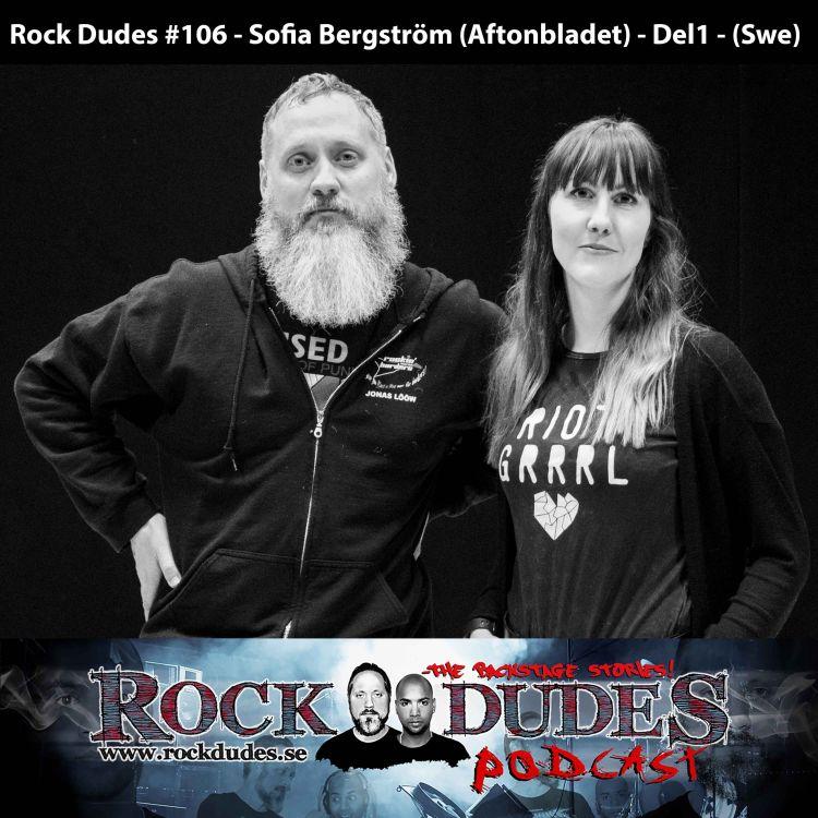 cover art for Rock Dudes #106 - Sofia Bergström (Aftonbladet) - Del1 - (Swe)