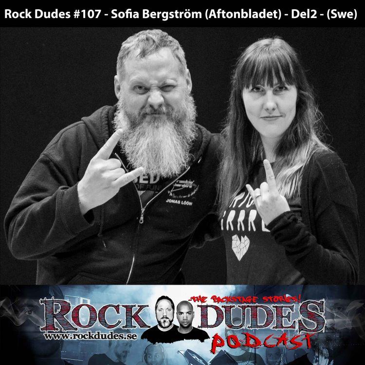 cover art for Rock Dudes #107 - Sofia Bergström (Aftonbladet) - Del2 - (Swe)