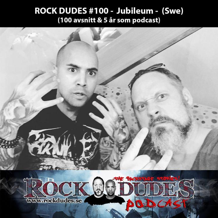 cover art for Rock Dudes #100 - Jubileum (100 avsnitt & 5 år som podd) - (Swe)