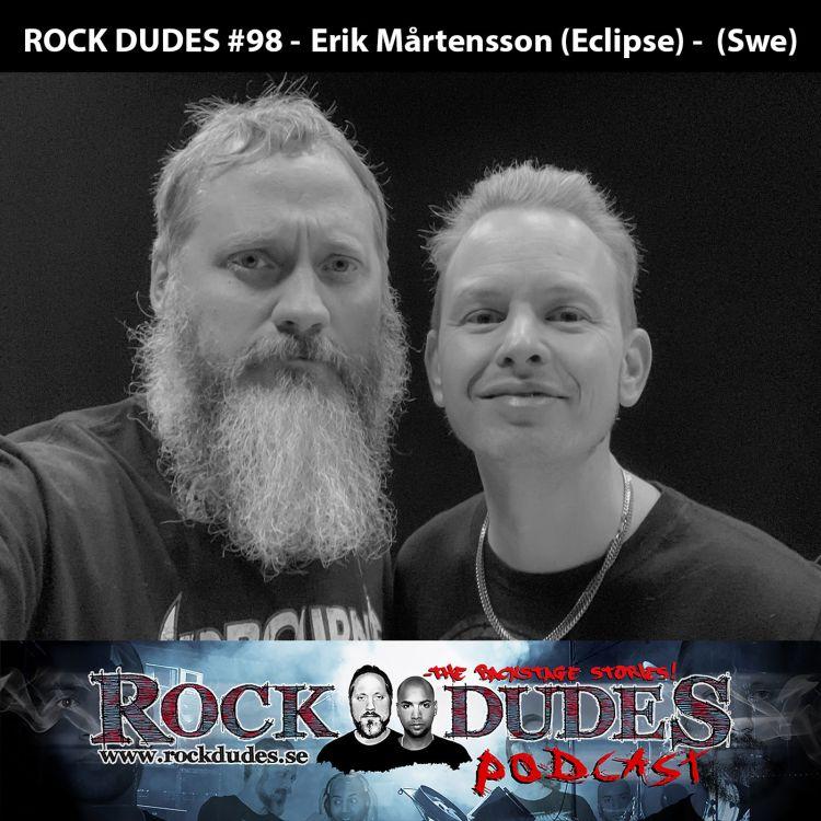 cover art for Rock Dudes #98 - Erik Mårtensson (Eclipse) - (Swe)