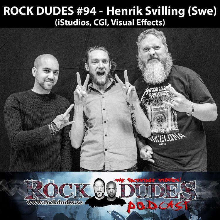 cover art for Rock Dudes #94 - Henrik Svilling (iStudios, CGI, Visual Effects) - (Swe)