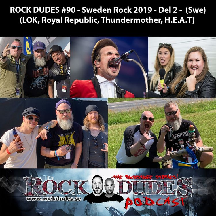 cover art for Rock Dudes #90 - Sweden Rock 2019 - Del2 (LOK, Royal Republic, Thundermother, H.E.A.T) - (Swe)