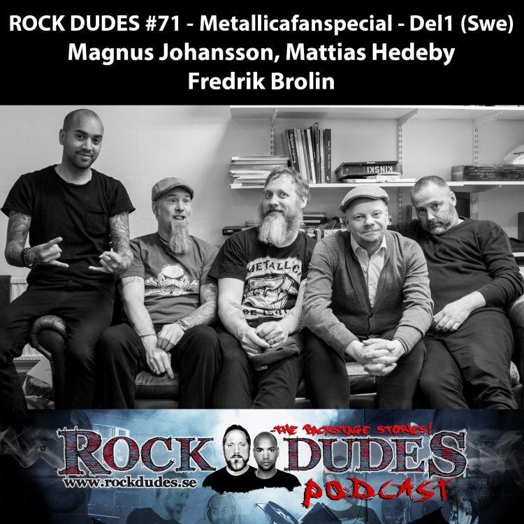 cover art for Rock Dudes #71 – Metallicafanspecial – Del1 (Gäster: Magnus Johansson, Mattias Hedeby, Fredrik Brolin) – (Swe)