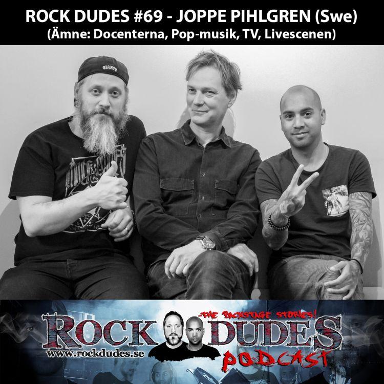 cover art for Rock Dudes #69 – JOPPE PIHLGREN (Ämne: Docenterna, Popmusik, TV) – (Swe)