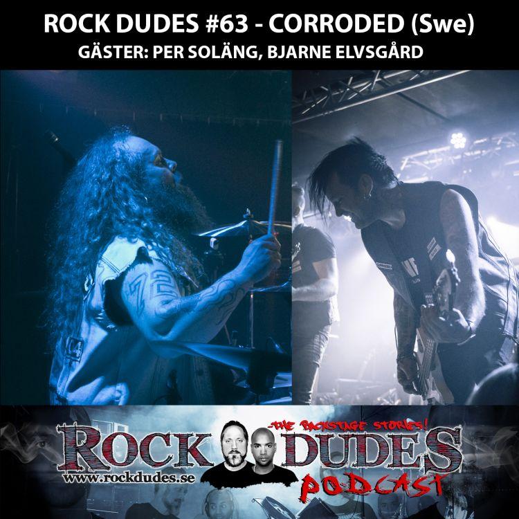 cover art for Rock Dudes #63 – CORRODED (Gäst: Per Soläng, Bjarne Elvsgård) – (Swe)