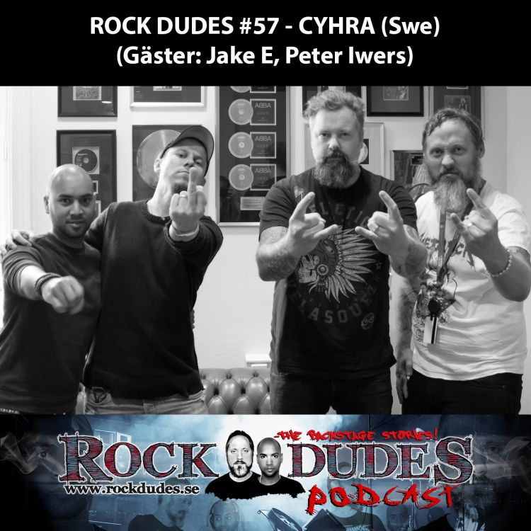 cover art for Rock Dudes #57 – CYHRA (Gäst: JAKE E, Peter Iwers) – (Swe)