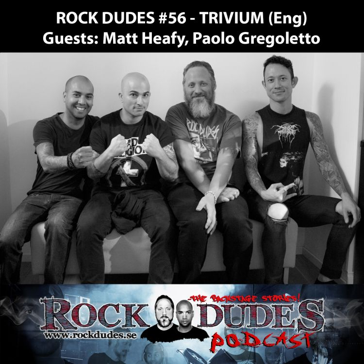 cover art for Rock Dudes #56 – TRIVIUM (Guest: Matt Heafy, Paolo Gregolotto) – (Eng)