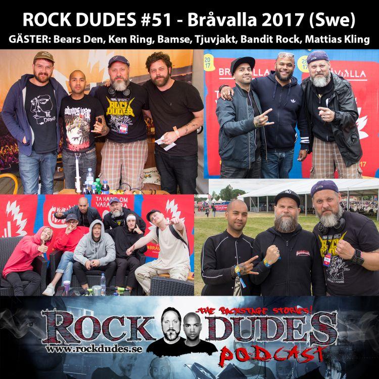 cover art for Rock Dudes #51 – Bråvalla 2017 (Bears Den, Ken Ring, Bamse, Tjuvjakt, Bandit Rock, Mattias Kling) – (Swe)