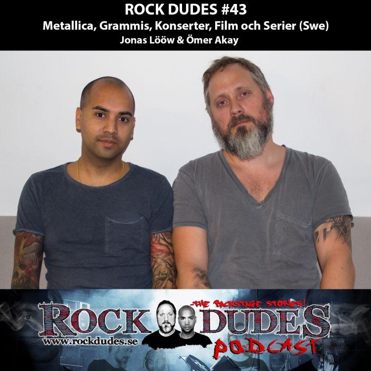 cover art for Rock Dudes #43 – Metallica, Grammis, Konserter, Film och Serier (Swe)