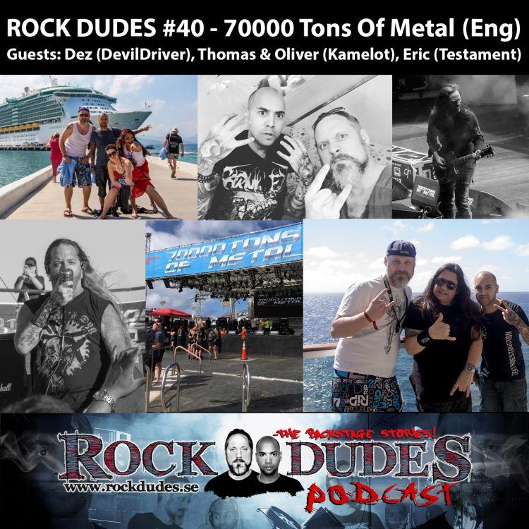 cover art for Rock Dudes #40 – Special Episode – 70000 Tons Of Metal (Guests: DevilDriver, Testament and Kamelot) – (Eng)