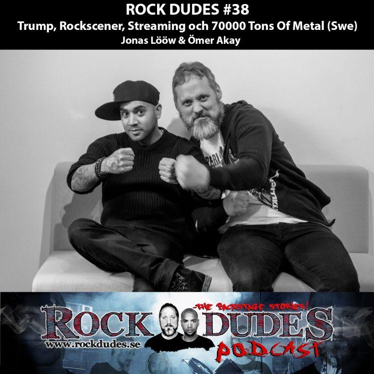 cover art for Rock Dudes #38 – Trump, Rockscener, Streaming och 70000 Tons Of Metal (Swe)