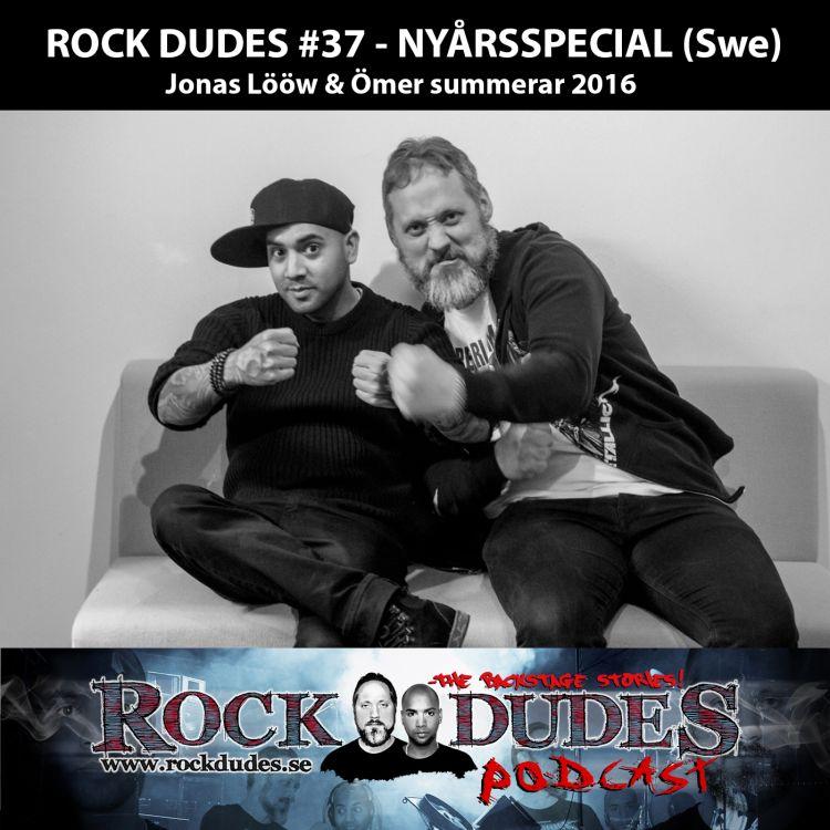 cover art for Rock Dudes #37 – Nyårsspecial (Jonas & Ömer ser tillbaka på 2016) – (Swe)