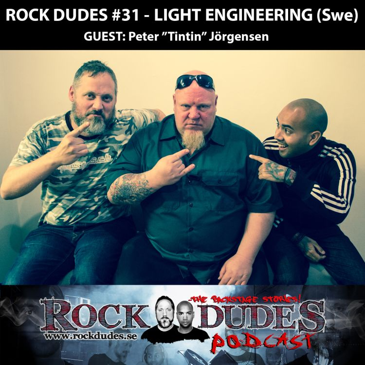 "cover art for Rock Dudes #31 – LIGHT ENGINEERING (Gäst: Peter ""Tintin"" Jörgensen) – (Swe)"