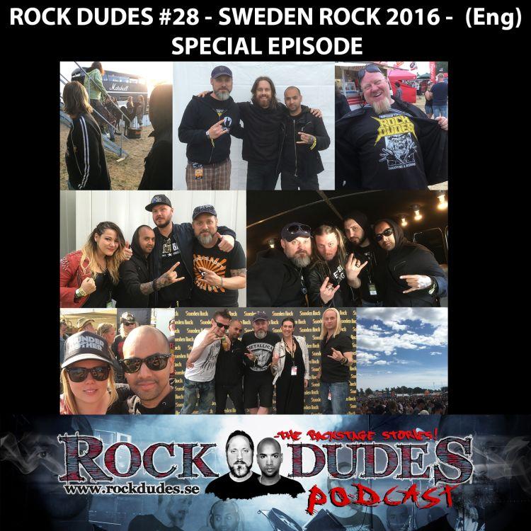 cover art for Rock Dudes #28 – SWEDEN ROCK 2016 – SPECIAL EPISODE – (Eng)