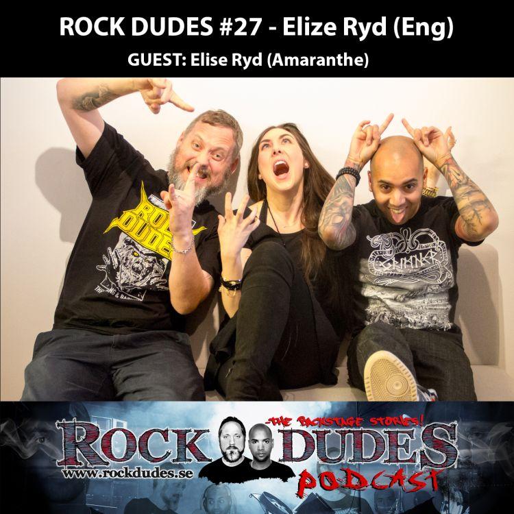 cover art for Rock Dudes #27 – ELIZE RYD (Guest: Elise Ryd) – (Eng)