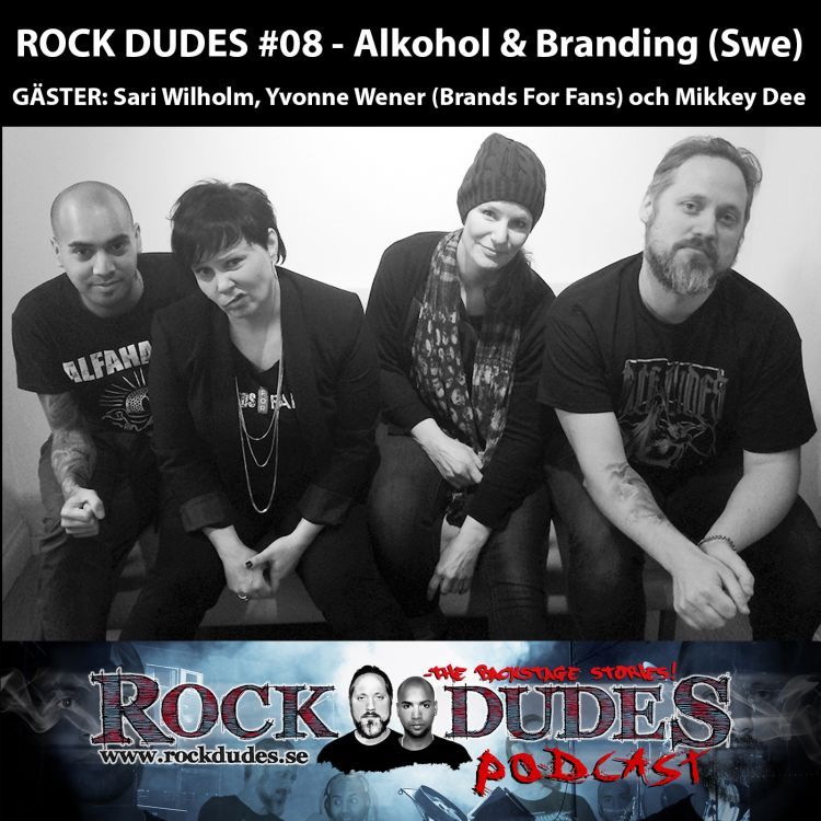cover art for Rock Dudes #08 – Alkohol och Branding  (Gäst: Brands For Fans / Sari och Yvonne + Mikkey Dee) – (Swe)