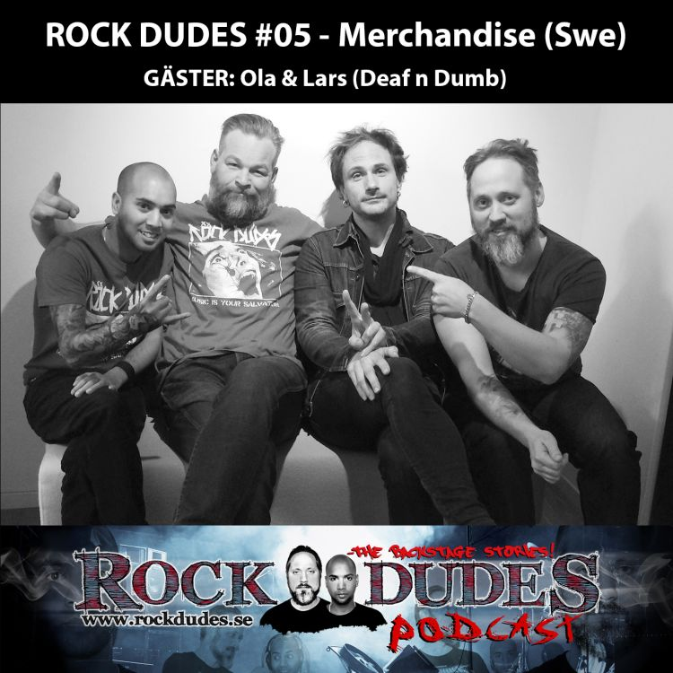 cover art for Rock Dudes #05 – Merchandise (Gäst: Deaf n Dumb) – (Swe)