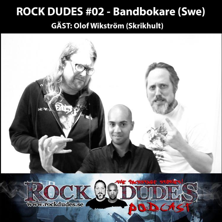 cover art for Rock Dudes #02 – Bandbokare (Gäst: Olof Wikström) – (Swe)