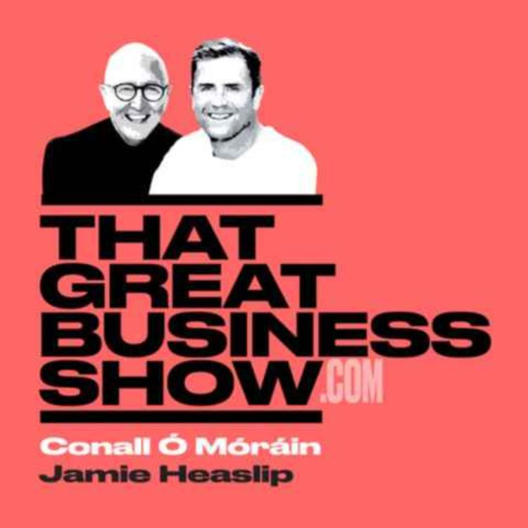 cover art for E18 That Great Business Show - Caoimhe Heery, working from home law, Damien Browne, Standard Access raising €4m, Tracy Armstrong, Founder Kombucha KO
