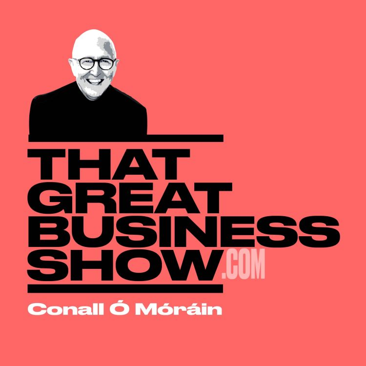 cover art for E 37 That Great Business Show - Aidan Donnelly, Davy, Bitcoin 101, Irish fashion doyenne, Helen McAlinden on future plans and where fashion comes from, Sharon Howard, MD ITTN.ie, founding a travel magazine mid-lockdown plus top travel tips