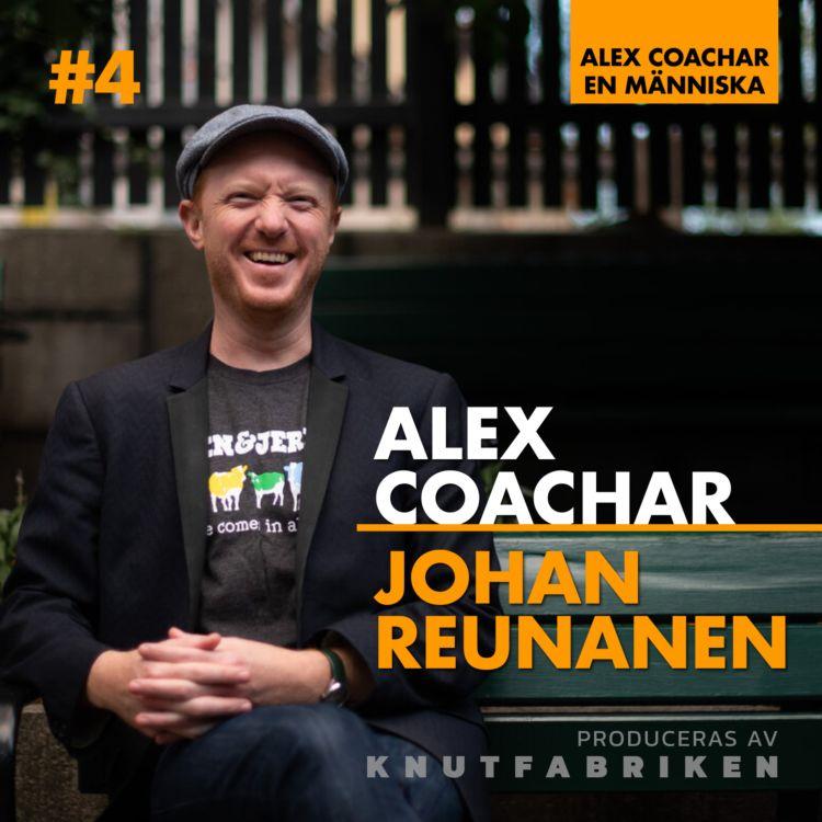 cover art for #4 Johan Reunanen: Life-changer är nästan en underdrift