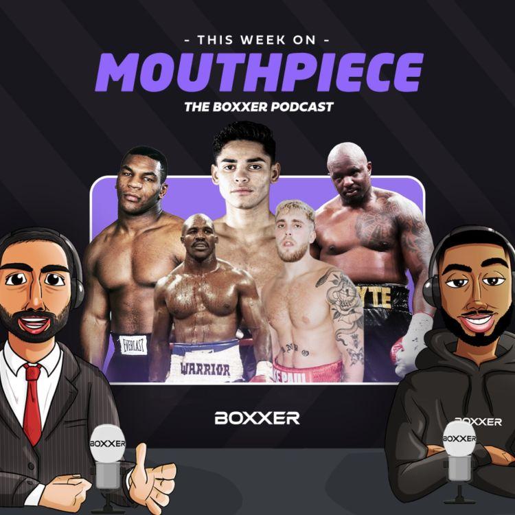 cover art for Should Ryan Garcia fight Devin Haney? Tyson vs Holyfield? Jake Paul | MOUTHPIECE EP4