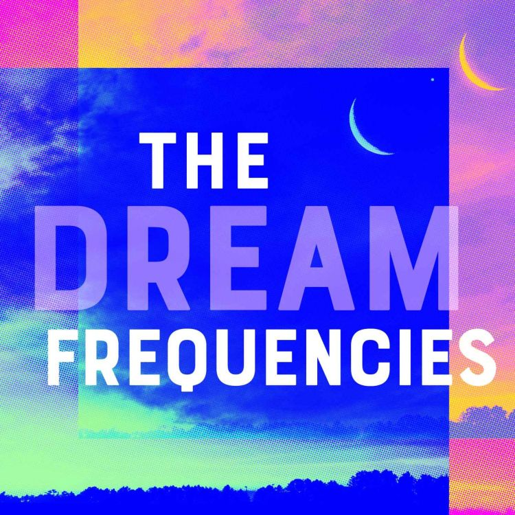 cover art for The Dream Frequencies: From Dusk to Dawn