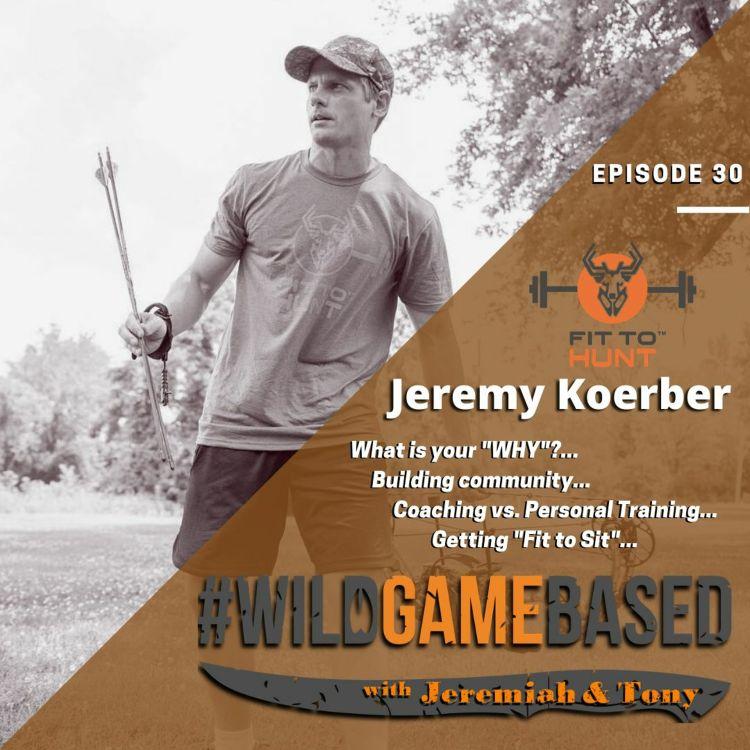 cover art for Jeremy Koerber  FIT TO HUNT - Episode 30 - October 22, 2020