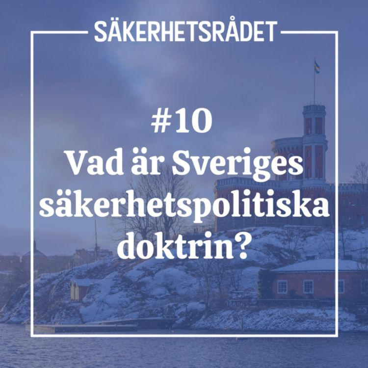 cover art for Vad är Sveriges säkerhetspolitiska doktrin?