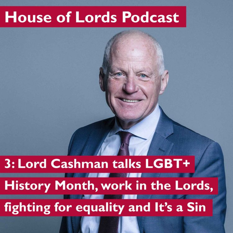 cover art for LGBT+ History Month with Lord Cashman and healthy ageing with Lord Patel