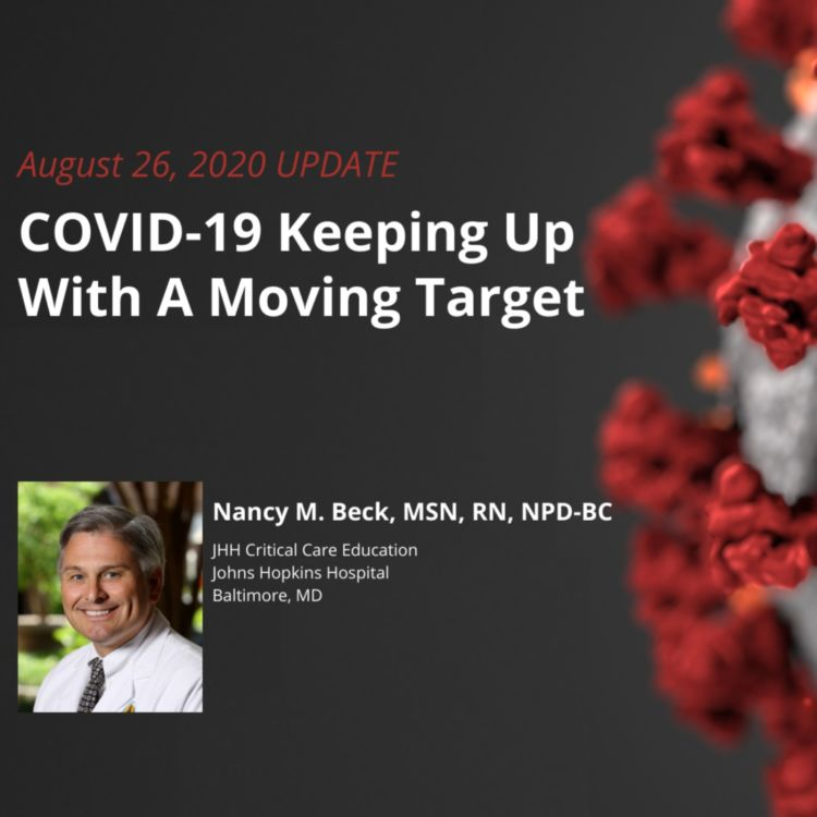 cover art for UPDATE 8/26/2020 – COVID-19: Keeping Up With A Moving Target