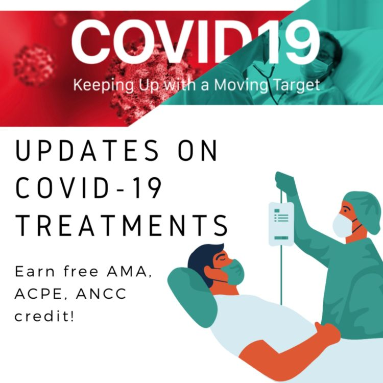 cover art for  6/30/2021 - Updates on COVID-19 Treatments