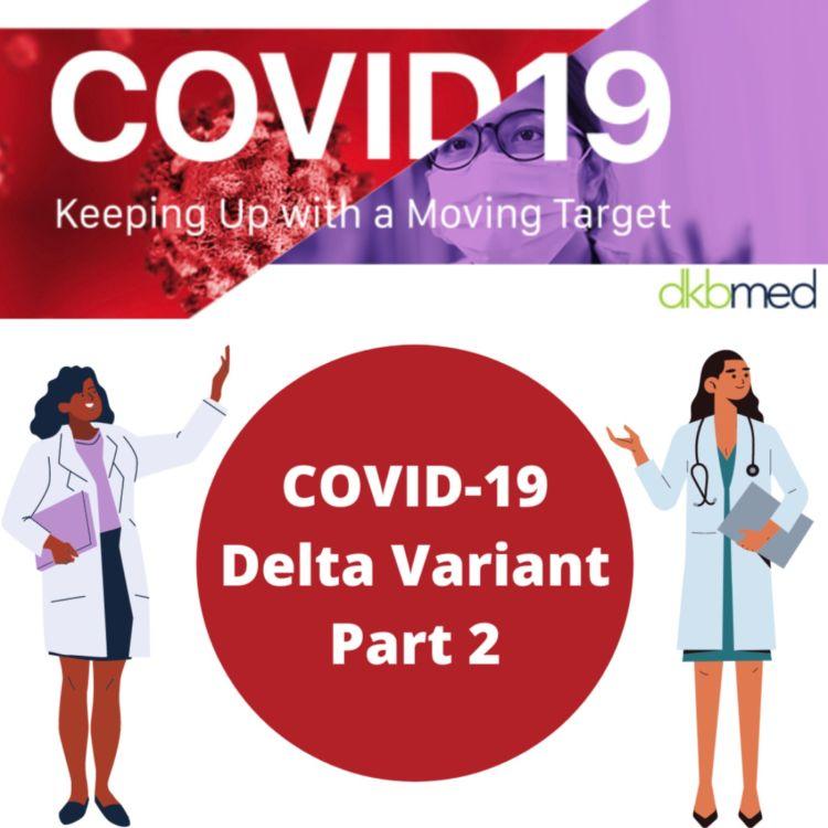 cover art for 7/28/2021 - Delta Variant Part 2
