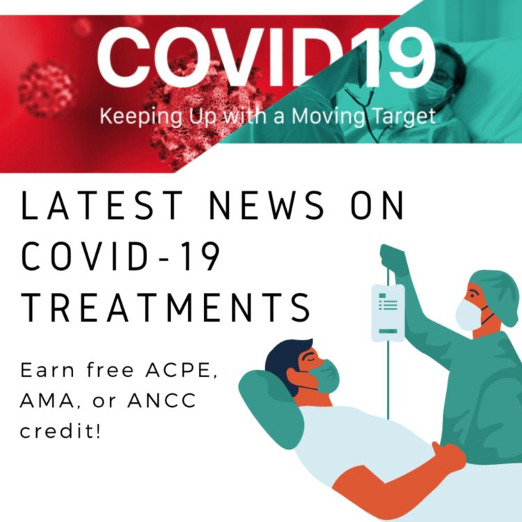 cover art for 8/11/2021 - Latest News on COVID-19 Treatments