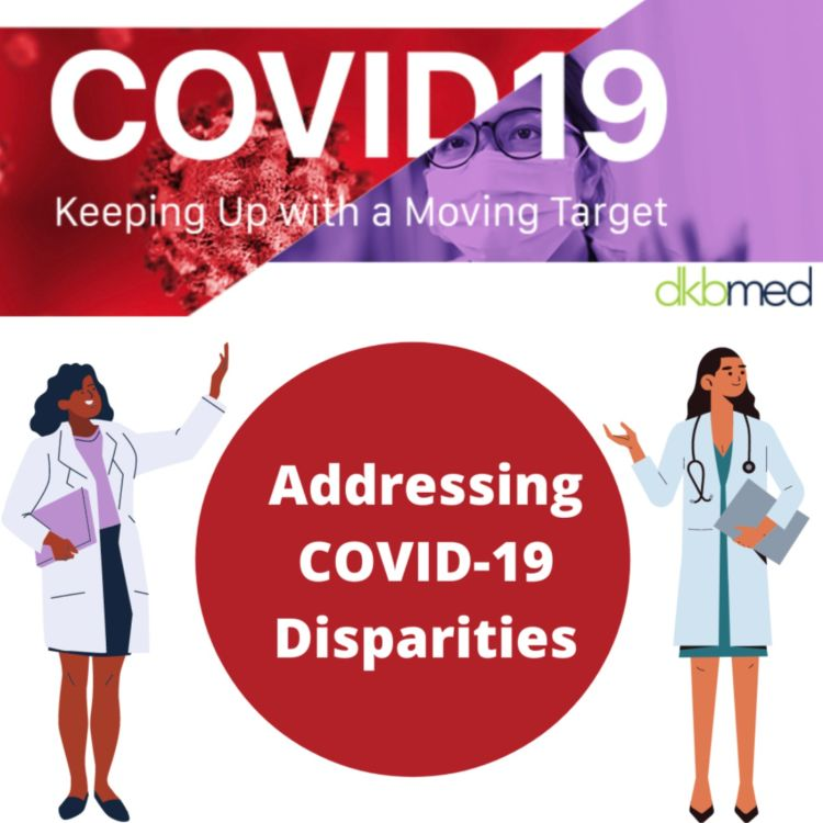 cover art for 8/24/2021 - Addressing COVID-19 Disparities